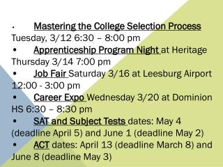 •	 Mastering the College Selection Process  Tuesday, 3/12 6:30 – 8:00 pm •	 Apprenticeship Program Night  at Heritage T