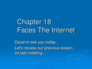 Chapter  18 Faces The Internet