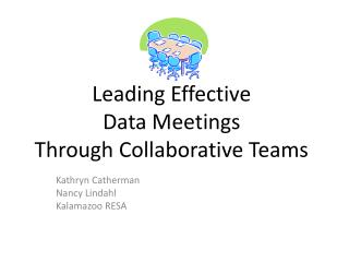 Leading Effective  Data Meetings Through Collaborative Teams