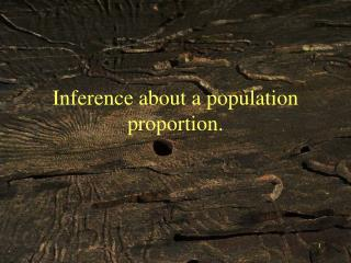 Inference about a population proportion.