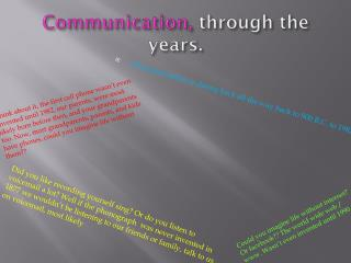 Communication,  through the years.