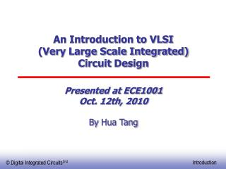 An Introduction to VLSI  (Very Large Scale Integrated)  Circuit  Design