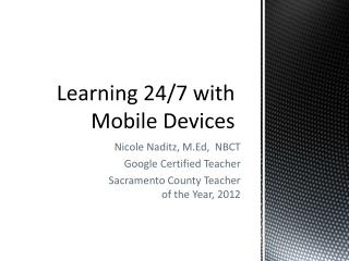 Learning 24/7 with Mobile Devices