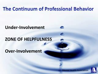 The Continuum of Professional Behavior