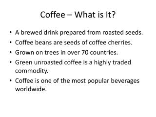 Coffee – What is It?