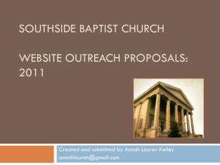 Southside Baptist Church  Website Outreach Proposals: 2011