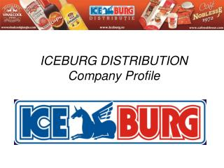 ICEBURG DISTRIBUTION  C ompany Profile