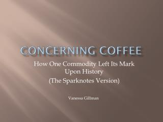 Concerning Coffee