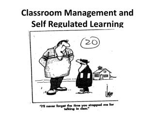 Classroom  Management and Self Regulated Learning