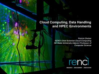 Cloud Computing, Data Handling  and HPEC Environments