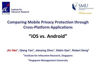 "Comparing Mobile Privacy Protection through Cross-Platform Applications ""iOS vs. Android"""