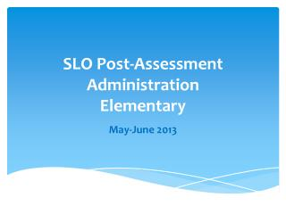 SLO Post-Assessment Administration  Elementary
