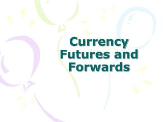 currency futures and forwards