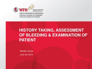 History  Taking, Assessment  of  Bleeding & Examination of patient