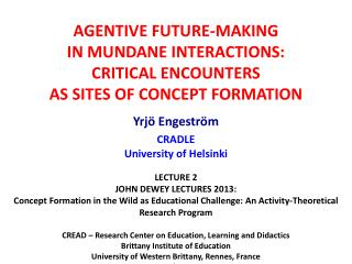 AGENTIVE FUTURE-MAKING  IN  MUNDANE INTERACTIONS:  CRITICAL  ENCOUNTERS  AS  SITES OF CONCEPT  FORMATION