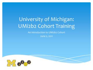 University of Michigan: UMi2b2 Cohort Training