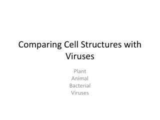 Comparing Cell Structures with Viruses