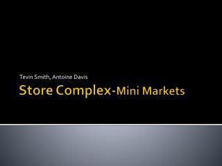Store Complex- Mini Markets