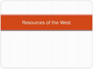 Resources of the West