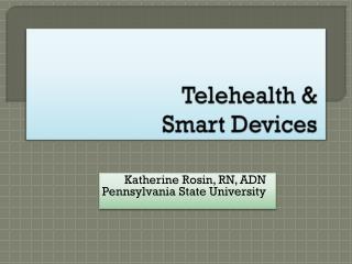 Telehealth &  Smart Devices
