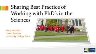 Sharing Best Practice of Working with PhD's in the Sciences