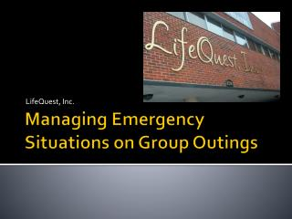 Managing Emergency Situations on Group Outings