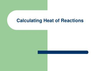 Calculating Heat of Reactions