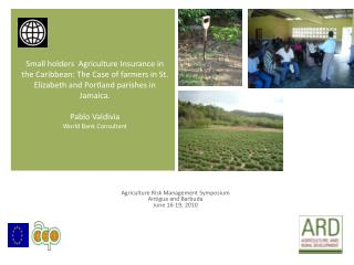 Agriculture Risk Management Symposium Antigua and Barbuda June 16-19, 2010