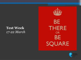 Test Week 17-22 March