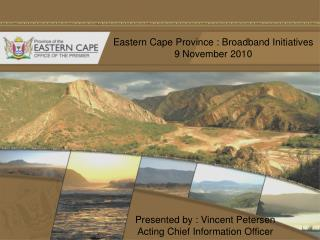 Eastern Cape Province : Broadband Initiatives 9 November 2010