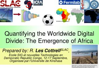 Quantifying the Worldwide Digital Divide: The Emergence of Africa