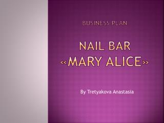 Business Plan Nail bar « Mary Alice »