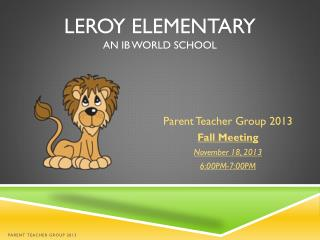 Leroy Elementary An  IB  World School