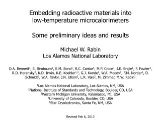 Embedding radioactive materials into low-temperature microcalorimeters Some preliminary ideas and results Michael W. Ra