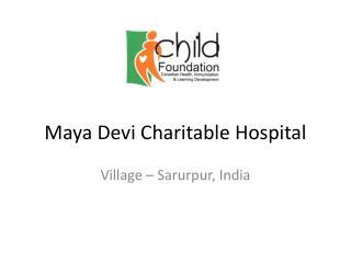 Maya Devi Charitable Hospital