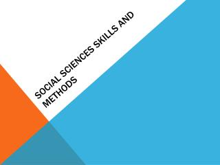 SOCIAL SCIENCES SKILLS AND METHODS