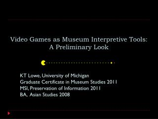 Video Games as Museum Interpretive Tools: A Preliminary Look
