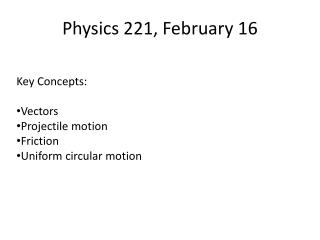 Physics 221, February 16