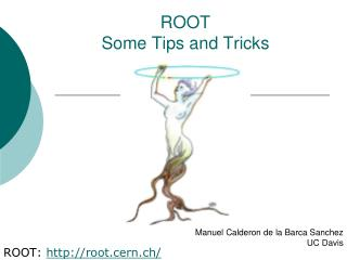 ROOT Some Tips and Tricks