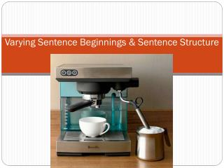 Varying Sentence Beginnings & Sentence Structure