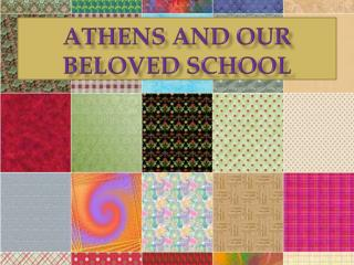 Athens and our beloved school