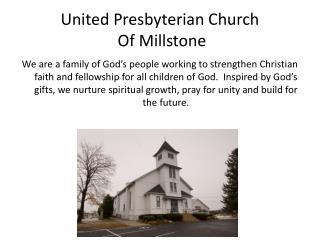 United Presbyterian Church  Of Millstone