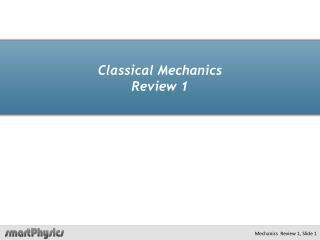 Classical Mechanics  Review 1