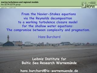 Hans  Burchard Leibniz Institute for  Baltic Sea Research  Warnem�nde hans.burchard@io-warnemuende.de
