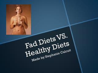 Fad Diets VS. Healthy Diets