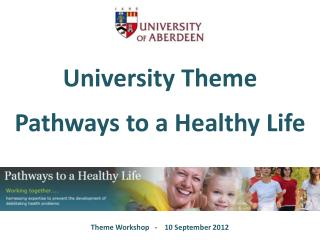 University Theme Pathways to a Healthy Life