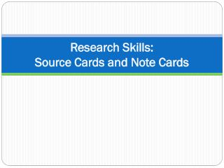 Research Skills:  Source Cards and Note Cards