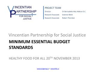 Minimum Essential Budget Standards Healthy Food for All 20 th  November 2013