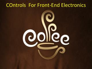 COntrols   For Front-End Electronics