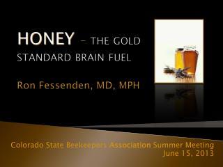 HONEY –  the gold standard brain fuel Ron Fessenden, MD, MPH